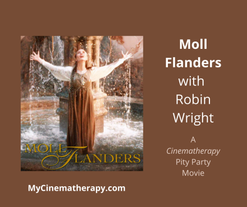 Cinematherapy image Moll Flanders Pity Party Movie